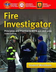 Fire Investigator: Principles and Practice to NFPA 921 and 1033, 3rd Ed., Student Workbook