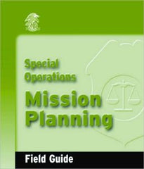 Special Operations Mission Planning: Field Guide