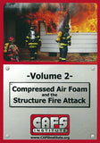 Compressed Air Foam and the Structure Fire Attack: Volume 2