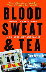 Blood, Sweat, & Tea: Real-Life Adventures in an Inner-City Ambulance