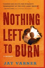 Nothing Left To Burn (Hardcover)