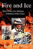 Fire and Ice: Tales from an Alaskan Volunteer Fire Chief