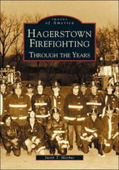 Hagerstown Firefighting Through the Years