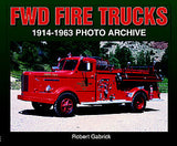 FWD Fire Trucks 1914-1963 Photo Archive