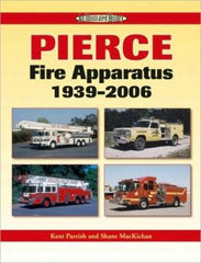 Pierce Fire Apparatus 1939-2006: An Illustrated History