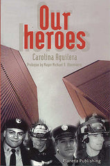 Our Heroes (Latino Firefighters on 9/11-FDNY)