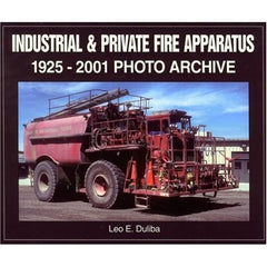 Industrial & Private Fire Apparatus1925-2001 Photo Archive
