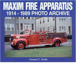 Maxim Fire Apparatus 1914-1989 Photo Archive