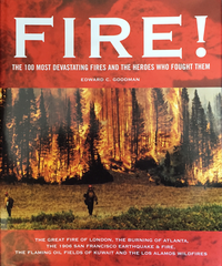Fire! The 100 Most Devastating Fires and the Heroes Who Fought Them