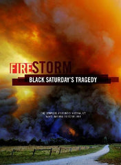 Firestorm: Black Saturday's Tragedy