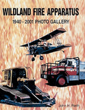 Wildland Fire Apparatus 1940-2001 Photo Gallery