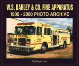 W. S. Darley & CO. Fire Apparatus 1908-2000 Photo Archive