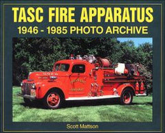 TASC Fire Apparatus 1946-1985 Photo Archive