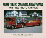 Pierre Thibault Canada LTD. Fire Apparatus 1918-1990 Photo Archive
