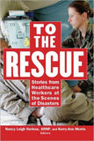 To the Rescue - Stories from Healthcare Workers at the Scenes of Disasters