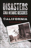 Disasters and Heroic Rescues of California