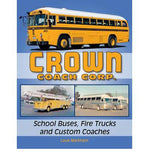 Crown Coach Corp. School Buses, Fire Trucks and Custom Coaches