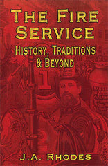 The Fire Service: History, Traditions and Beyond