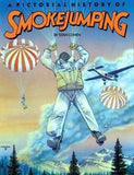 A Pictorial History of Smokejumping