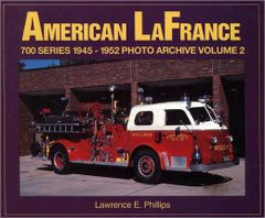 AMERICAN LA FRANCE 700 SERIES 1945-1952 Photo Archives, Volume 2