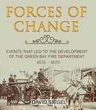 Forces of Change: Events That Led To The Development Of The Green Bay Fire Department