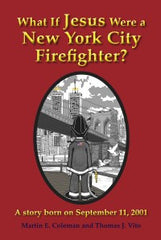 What if Jesus Were a New York City Firefighter?