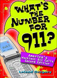 What's the Number for 9-1-1? America's Wackiest 9-1-1 Calls, 2nd Ed.