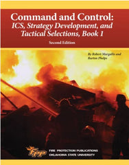 Command & Control: ICS, Strategy Development and Tactical Selections, Book 1, 2nd Ed.