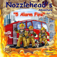 Nozzlehead's Adventure 5 Alarm Fire, Book 3