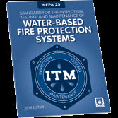 NFPA 25: Standard for the Inspection, Testing, and Maintenance of Water-Based Fire Protection Systems, 2014 Ed.