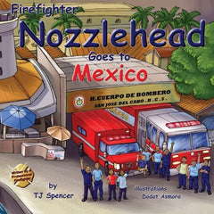 Firefighter Nozzlehead Goes to Mexico