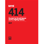 NFPA 414: Standard for Aircraft Rescue and Fire-Fighting Vehicles, 2017 Ed.