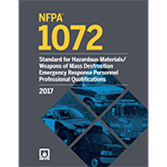 NFPA 1072: Standard for Hazardous Materials/Weapons of Mass Destruction Emergency Response Personnel Professional Qualifications, 2017 Edition