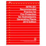 NFPA 851: Recommended Practice for Fire Protection for Hydroelectric Generating Plants, 2010 Edition