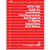 NFPA 1405: Guide for Land-Based Fire Departments That Respond to Marine Vessel Fires, 2016 Edition