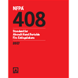 NFPA 408: Standard for Aircraft Hand Portable Fire Extinguishers, 2017 Ed.