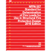 NFPA 557: Standard for Determination of Fire Loads for Use in Structural Fire Protection Design, 2016 Edition