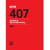 NFPA 407: Standard for Aircraft Fuel Servicing, 2017 Ed.