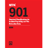 NFPA 901: Standard Classifications for Incident Reporting and Fire Protection Data, 2016 Edition