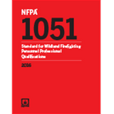 NFPA 1051: Standard for Wildland Fire Fighter Personnel Professional Qualifications, 2016 Edition