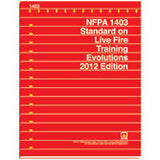NFPA 1403: Standard on Live Fire Training Evolutions, 2012 Edition