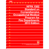 NFPA 1582 Comprehensive Occupational Medical Program for Fire Departments, 2013 Edition