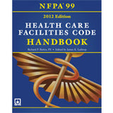 NFPA 99: Health Care Facilities Code Handbook, 2012 Ed.