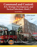 Command & Control: ICS, Strategy Development and Tactical Selections, Book 2, 2nd Ed.
