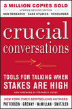 Crucial Conversations: Tools for Talking When Stakes Are High, 2nd Ed.