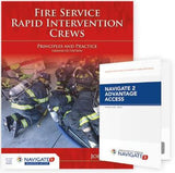 Fire Service Rapid Intervention Crews: Principles and Practice Enhanced Edition Includes Navigate 2 Advantage Access