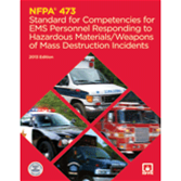 NFPA 473: Standard for Competencies for EMS Personnel Responding to Hazardous Materials/Weapons of Mass Destruction Incidents, 2013 Ed.