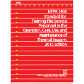 NFPA 1408: Standard for Training Fire Service Personnel in the Operation, Care, Use, and Maintenance of Thermal Imagers, 2015 Edition