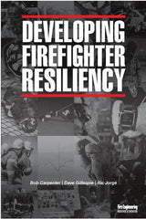 Developing Firefighter Resiliency