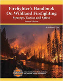 Firefighter's Handbook on Wildland Firefighting, Strategy, Tactics, and Safety, 4th Edition